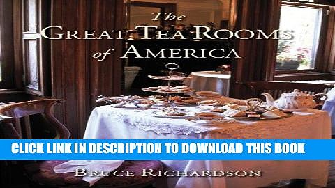 [PDF] The Great Tea Rooms of America Popular Collection
