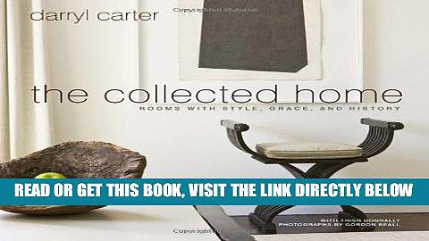 Ebook The Collected Home: Rooms with Style, Grace, and History Free Download
