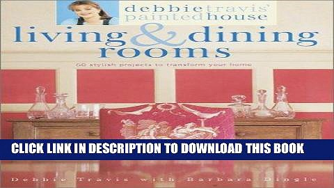Best Seller Debbie Travis  Painted House Living   Dining Rooms: 60 Stylish Projects to Transform
