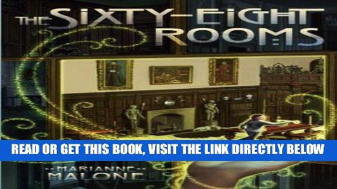 [PDF] FREE The Sixty-Eight Rooms (The Sixty-Eight Rooms Adventures) [Download] Full Ebook