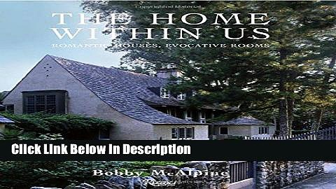 Download The Home Within Us: Romantic Houses, Evocative Rooms kindle Online free