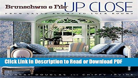 Read Brunschwig   Fils Up Close: From Grand Rooms to Your Rooms PDF Free