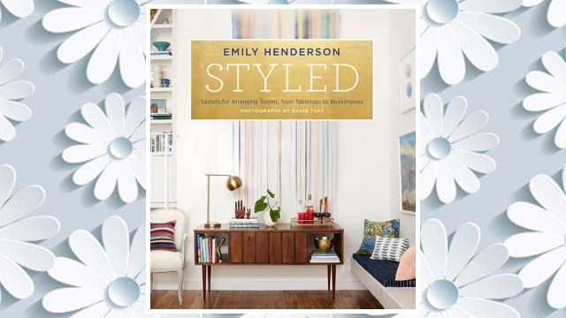 Download PDF Styled: Secrets for Arranging Rooms, from Tabletops to Bookshelves FREE